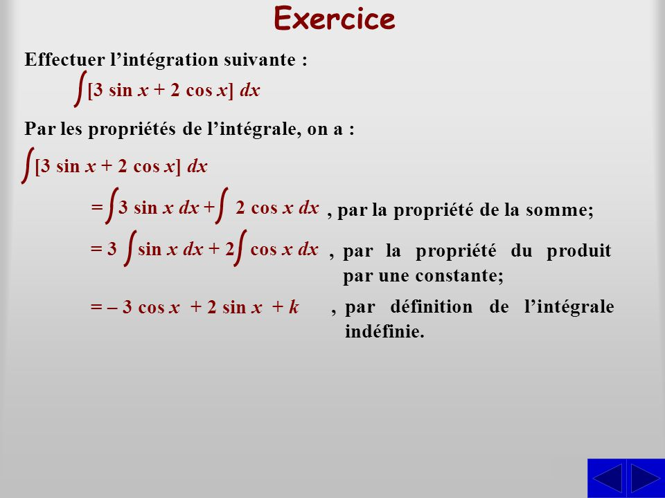 Exercice S Effectuer l'intégration suivante : [3 sin x + 2 cos x] dx